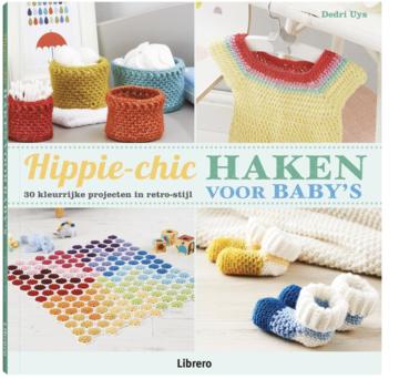 Hippie-chic haken voor baby's - 30 kleurrijke projecten in retro-stijl - Dedri Uys